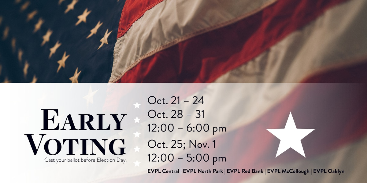 Early voting at EVPL locations begins Monday