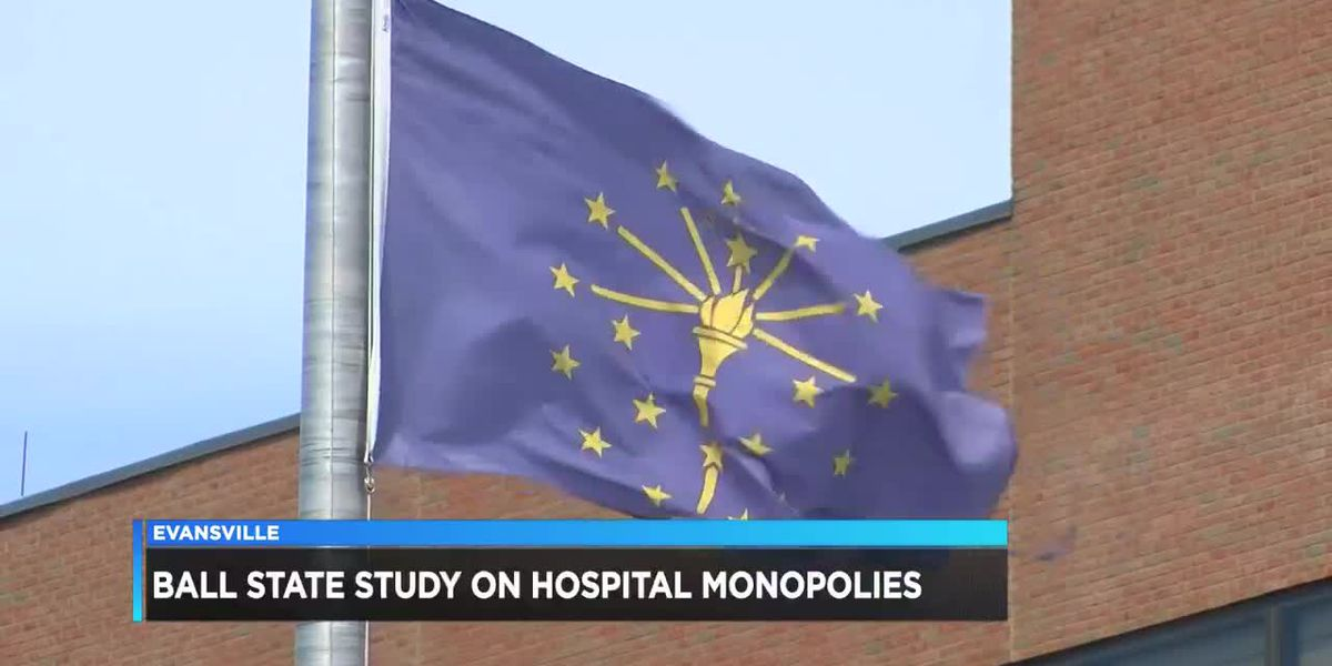 Ball State study says healthcare monopoly is a problem