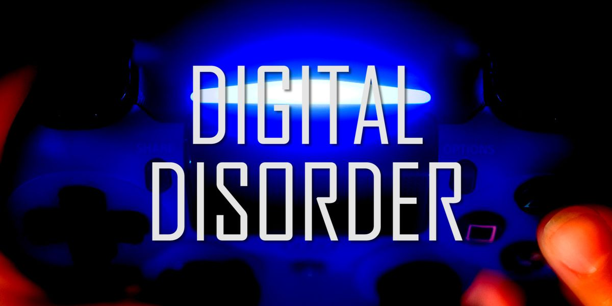 Special Report: Digital Disorder