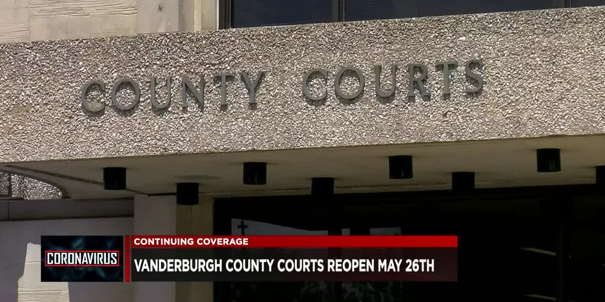 Vanderburgh Co. courts to begin reopening Tuesday