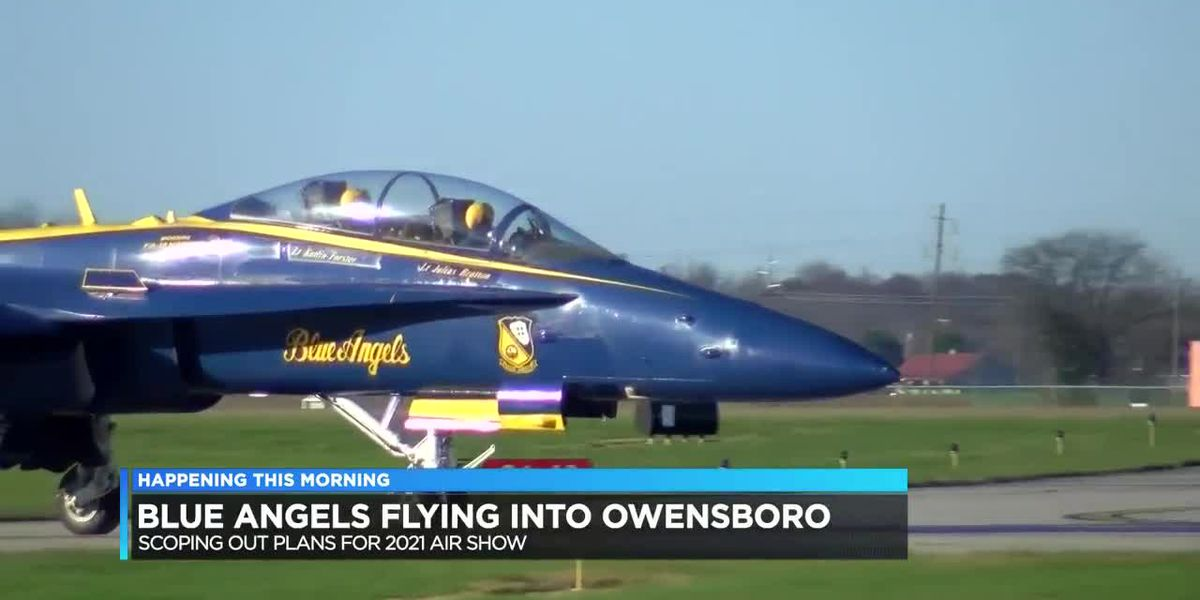 Blue Angels fly into Owensboro to scope out plans for 2021 air show