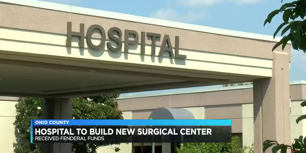 Ohio County Healthcare receives funding for new surgical center