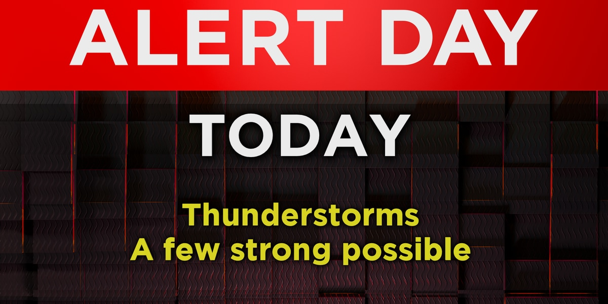 Alert for storms today, much cooler tomorrow