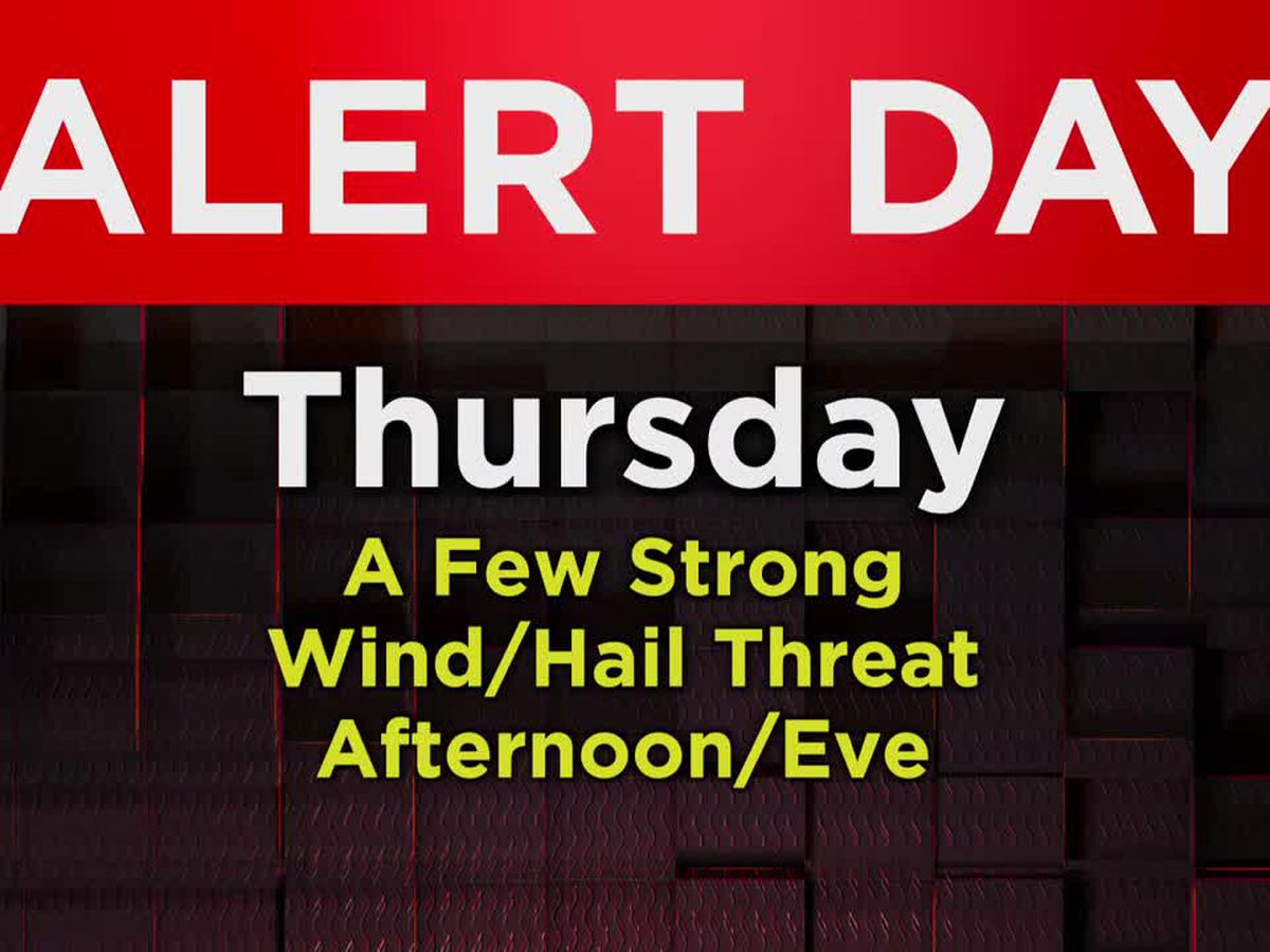 On alert for a few strong storms Thursday