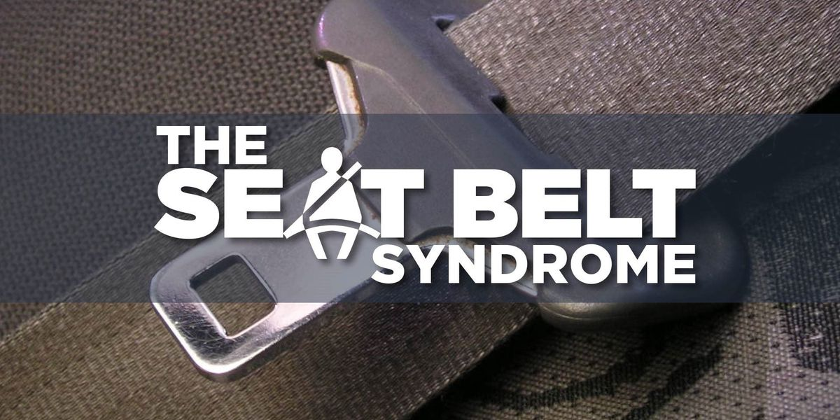 14News Special Report: The Seat belt Syndrome