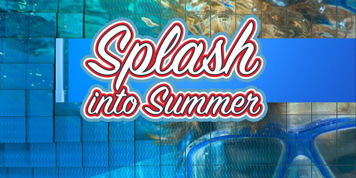14 News is live all day Friday for 'Splash into Summer' event